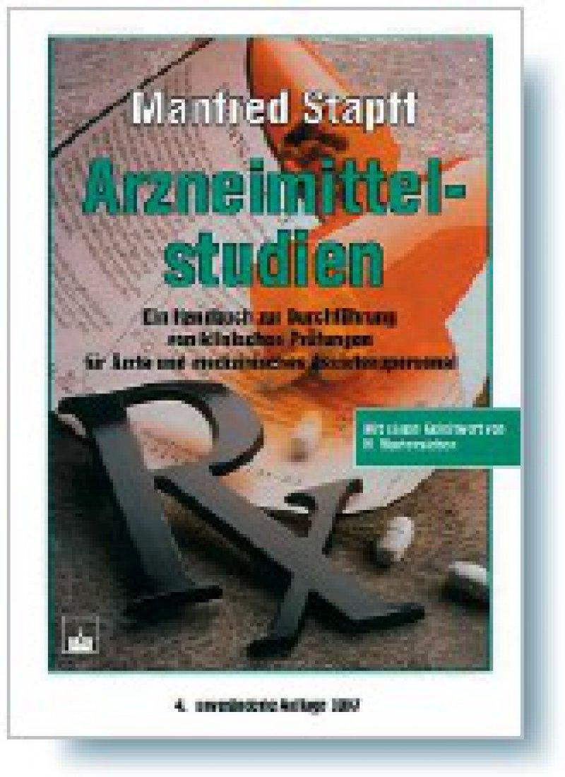 Manfred Stapff: Arzneimittelstudien. 5. Auflage, Zuckschwerdt, München 2008, 240 Seiten, gebunden, 29,90 Euro