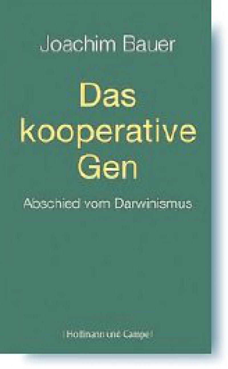 Joachim Bauer: Das kooperative Gen. Abschied vom Darwinismus. Hoffmann und Campe, Hamburg 2008, 223 Seiten, gebunden mit Schutzumschlag, 19,95 Euro