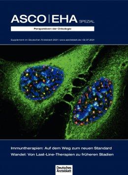 Deutsches Ärzteblatt 26/2021 SUPPLEMENT: Perspektiven der Onkologie