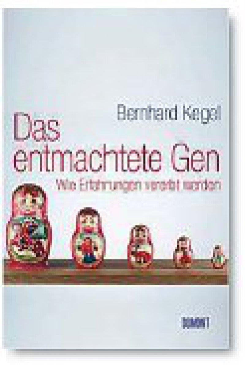 Bernhard Kegel: Epigenetik. Wie Erfahrungen vererbt werden. DuMont Buchverlag, Köln 2009, 368 Seiten, gebunden, mit Schutzumschlag, 19,95 Euro