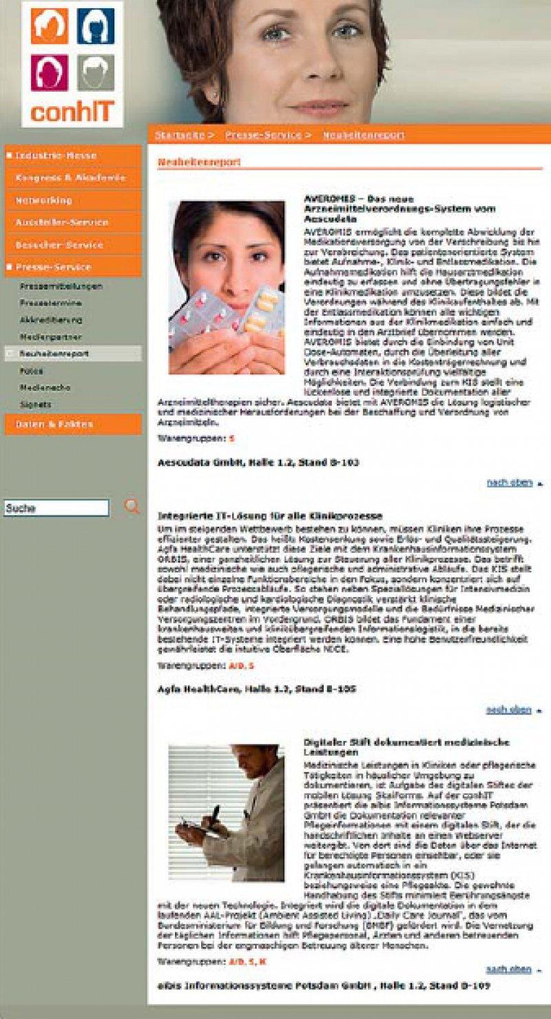 Im Neuheitenreport auf der conhIT-Website www.conhit.de findet man einen alphabetisch sortierten Überblick über neue Lösungen und Ausstellungsschwerpunkte.